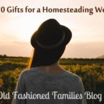 Top 10 Gifts for a Homesteading Woman